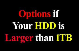 Options if your HDD is larger than 1TB Problem