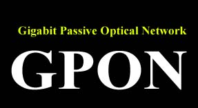 GPON | Gigabit Passive Optical Network