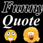 Funny Quotes to Make You Laugh Out Loud